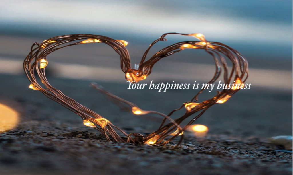 your happiness is my business